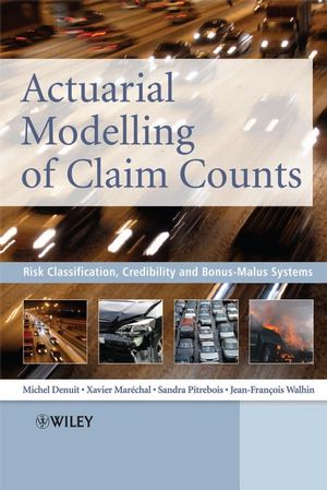 Actuarial Modelling of Claim Counts: Risk Classification, Credibility and Bonus-Malus Systems (0470026774) cover image