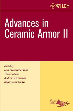 Advances in Ceramic Armor II, Volume 27, Issue 7