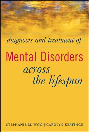 Diagnosis and Treatment of Mental Disorders Across the Lifespan  (0470190574) cover image