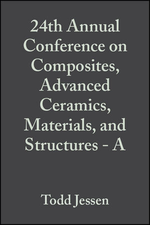 24th Annual Conference on Composites, Advanced Ceramics, Materials, and Structures - A, Volume 21, Issue 3