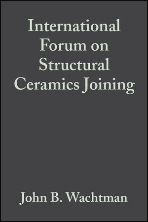 International Forum on Structural Ceramics Joining, Volume 10, Issue 11/12