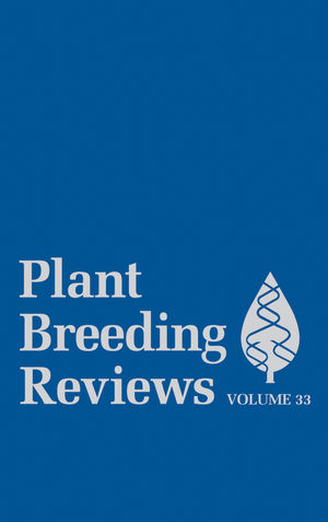 Plant Breeding Reviews, Volume 33 (0470535474) cover image