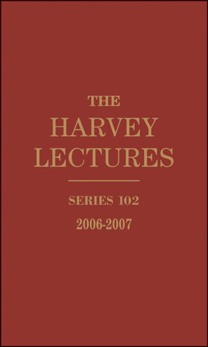 The Harvey Lectures: Series 102, 2006-2007