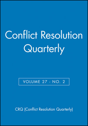 Conflict Resolution Quarterly, Volume 27, Number 2 (0470602074) cover image
