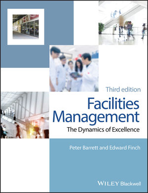 Facilities Management: The Dynamics of Excellence, 3rd Edition