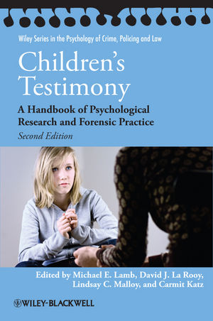 Children's Testimony: A Handbook of Psychological Research and Forensic Practice, 2nd Edition