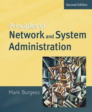 Principles of Network and System Administration, 2nd Edition
