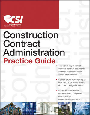 The CSI Construction Contract Administration Practice Guide (0470940174) cover image