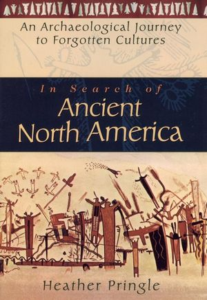 In Search of Ancient North America: An Archaeological Journey to Forgotten Cultures (0471042374) cover image