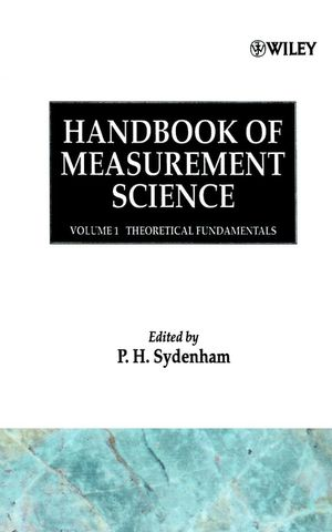 Handbook of Measurement Science, Volume 1: Theoretical Fundamentals