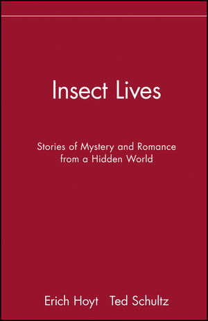 Insect Lives: Stories of Mystery and Romance from a Hidden World (0471282774) cover image