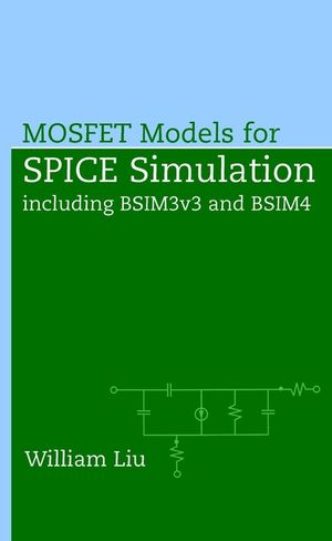 MOSFET Models for SPICE Simulation: Including BSIM3v3 and BSIM4