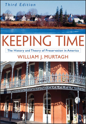 Keeping Time: The History and Theory of Preservation in America, 3rd Edition