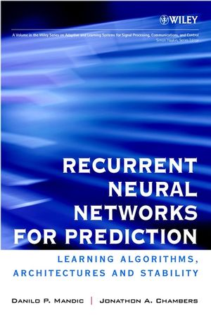 Recurrent Neural Networks for Prediction: Learning Algorithms, Architectures and Stability
