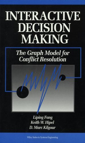 Interactive Decision Making: The Graph Model for Conflict Resolution