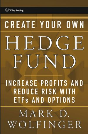 Create Your Own Hedge Fund: Increase Profits and Reduce Risks with ETFs and Options