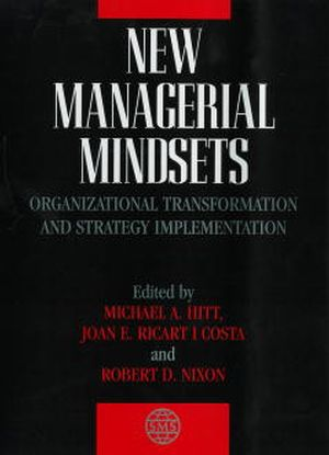 New Managerial Mindsets: Organizational Transformation and Strategy Implementation