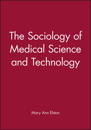 The Sociology of Medical Science and Technology (0631204474) cover image