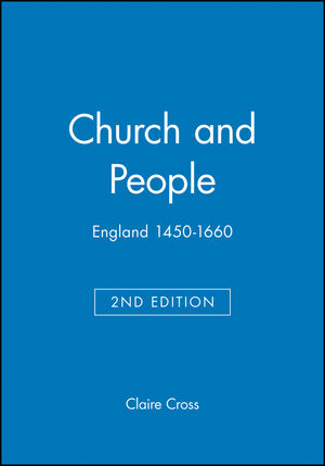 Church and People: England 1450-1660, 2nd Edition (0631214674) cover image