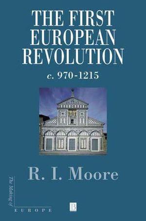 The First European Revolution: 970-1215