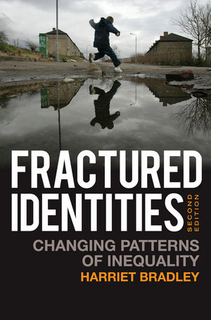 Fractured Identities: Changing Patterns of Inequality, 2nd Edition