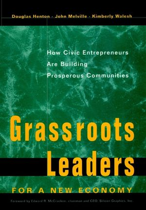Grassroots Leaders for a New Economy: How Civic Entrepreneurs Are Building Prosperous Communities (0787908274) cover image