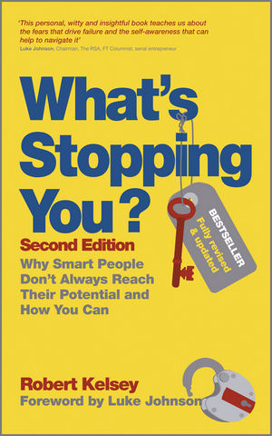 What's Stopping You?: Why Smart People Don't Always Reach Their Potential and How You Can, 2nd Edition