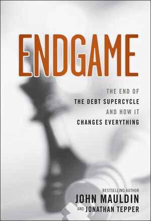 Endgame: The End of the Debt SuperCycle and How It Changes Everything (1118004574) cover image