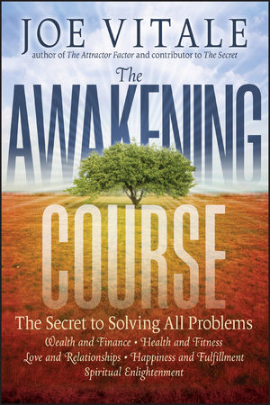 The Awakening Course: The Secret to Solving All Problems (1118148274) cover image