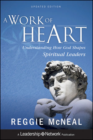 A Work of Heart: Understanding How God Shapes Spiritual Leaders, Updated Edition (1118160274) cover image