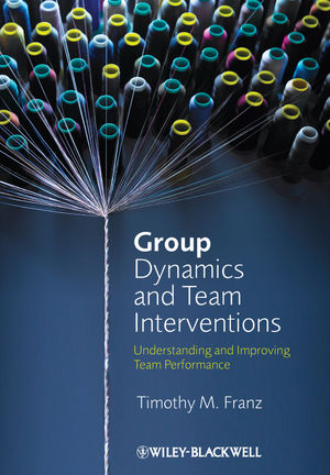 Group Dynamics and Team Interventions: Understanding and Improving Team Performance (1118232674) cover image