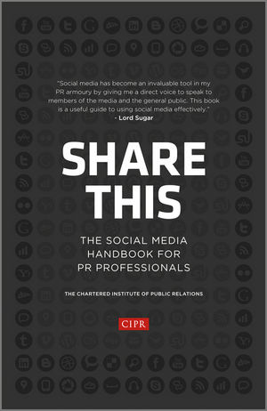 Share This: The Social Media Handbook for PR Professionals (1118404874) cover image