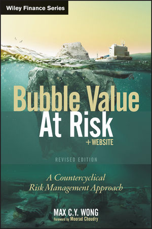 Bubble Value at Risk: A Countercyclical Risk Management Approach, Revised Edition (1118550374) cover image