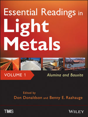 Essential Readings in Light Metals, Volume 1, Alumina and Bauxite (1118647874) cover image