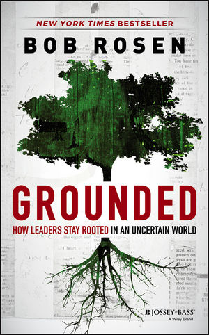 Grounded: How Leaders Stay Rooted in an Uncertain World (1118680774) cover image
