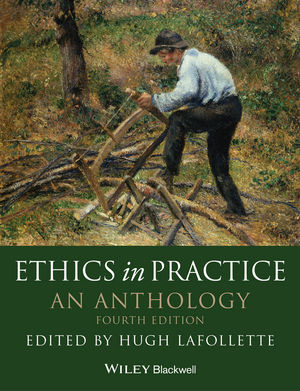 Ethics in Practice: An Anthology, 4th Edition (1118790774) cover image