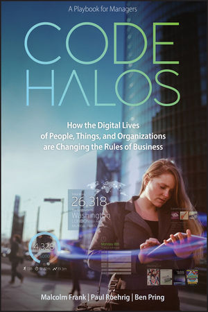 Book Cover Image for Code Halos: How the Digital Lives of People, Things, and Organizations are Changing the Rules of Business