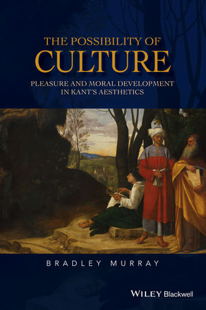 The Possibility of Culture: Pleasure and Moral Development in Kant