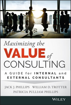 Maximizing the Value of Consulting: A Guide for Internal and External Consultants (1119123674) cover image