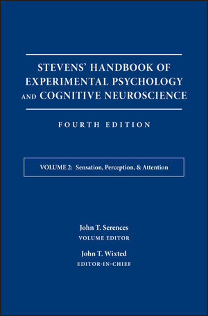 Stevens' Handbook of Experimental Psychology and Cognitive Neuroscience, Volume 2, Sensation, Perception, and Attention, 4th Edition