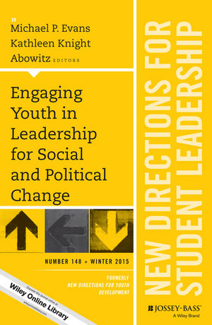 Engaging Youth in Leadership for Social and Political Change: New Directions for Student Leadership, Number 148 (1119210674) cover image