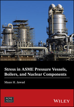 Stress in ASME Pressure Vessels, Boilers, and Nuclear Components (1119259274) cover image