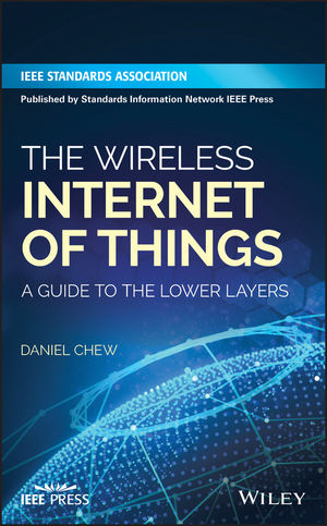 The Wireless Internet of Things: A Guide to the Lower Layers