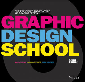 Graphic Design School: The Principles and Practice of Graphic Design, 6th Edition (1119433274) cover image