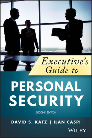Executive's Guide to Personal Security, 2nd Edition