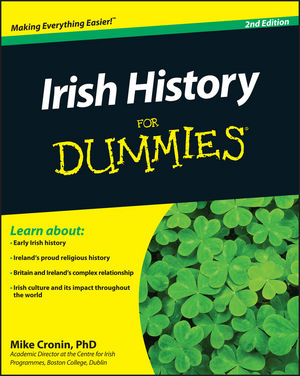 Irish History For Dummies, 2nd Edition (1119973074) cover image