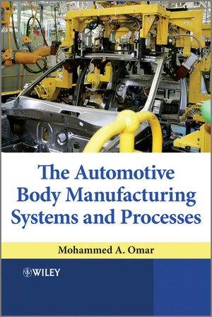 The Automotive Body Manufacturing Systems and Processes (1119990874) cover image
