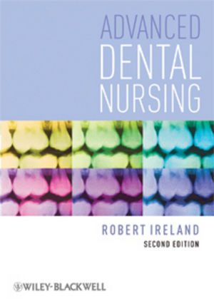 Advanced Dental Nursing, 2nd Edition