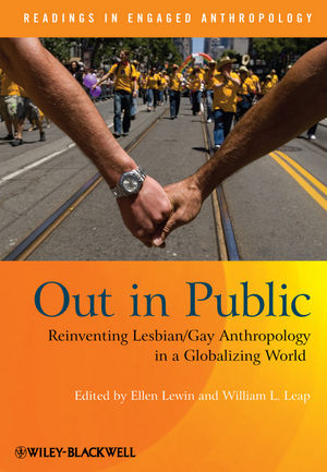 Out in Public: Reinventing Lesbian / Gay Anthropology in a Globalizing World (1444310674) cover image