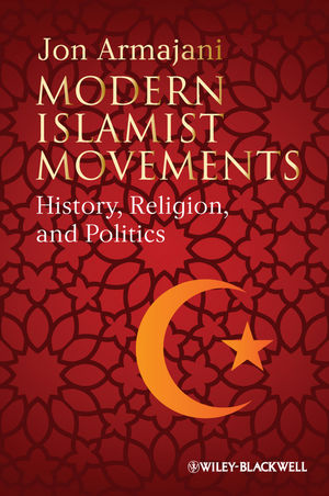 Modern Islamist Movements: History, Religion, and Politics (1444344374) cover image
